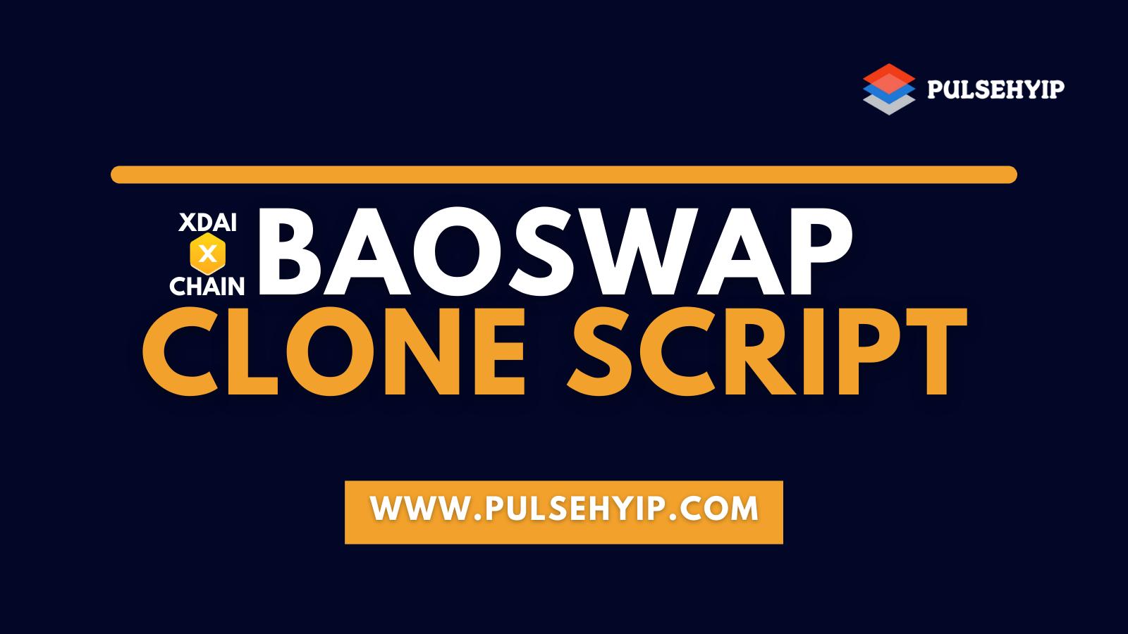Baoswap Clone Script to Begin a Decentralized Exchange like Baoswap on XDai Chain