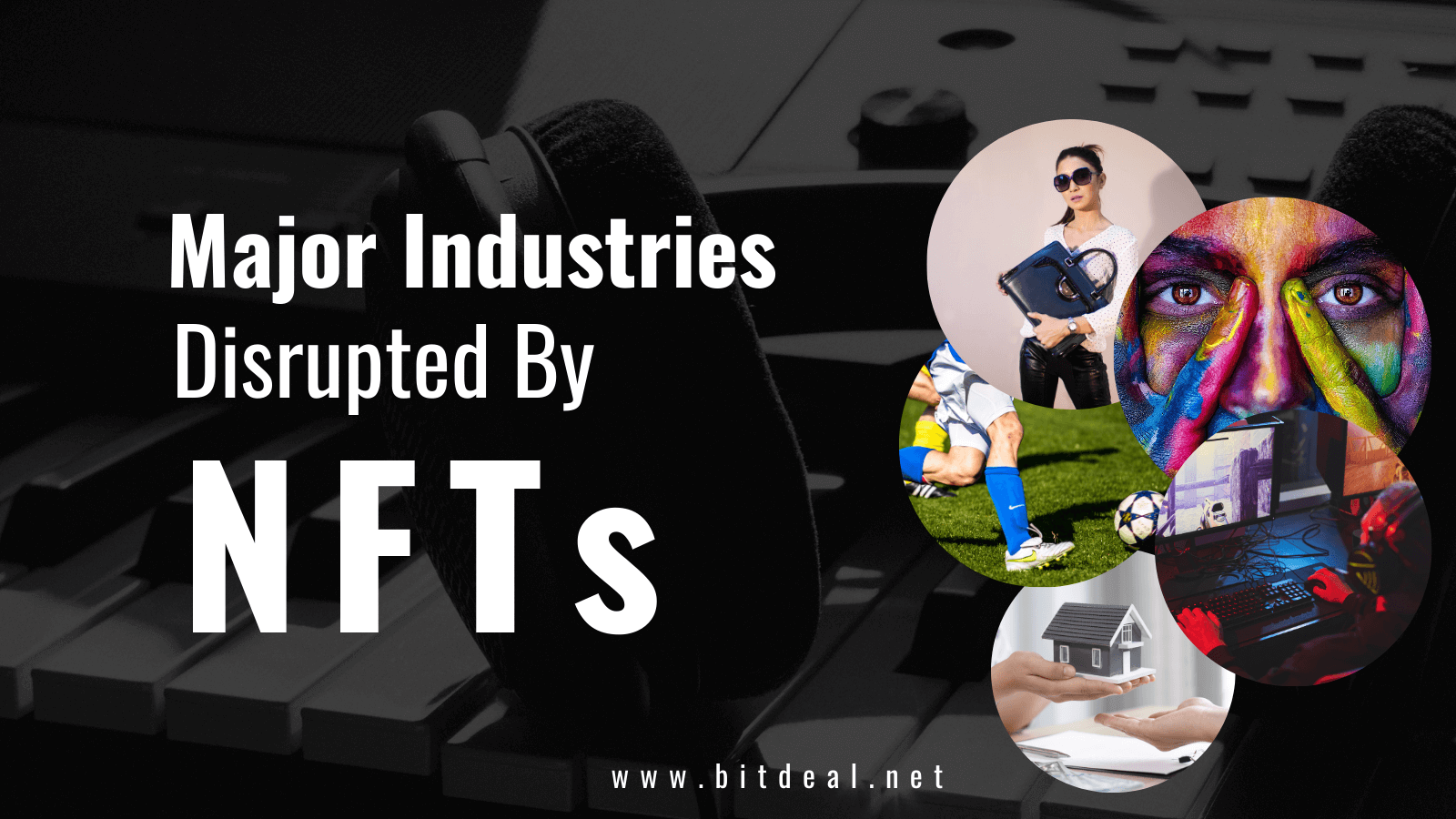 How NFTs Are Disrupting Various Industries?