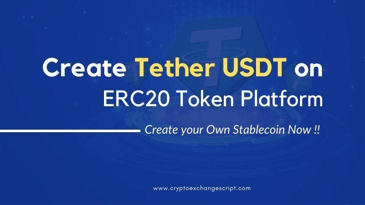 How to create tether(USDT) on ERC20 Token Platform?