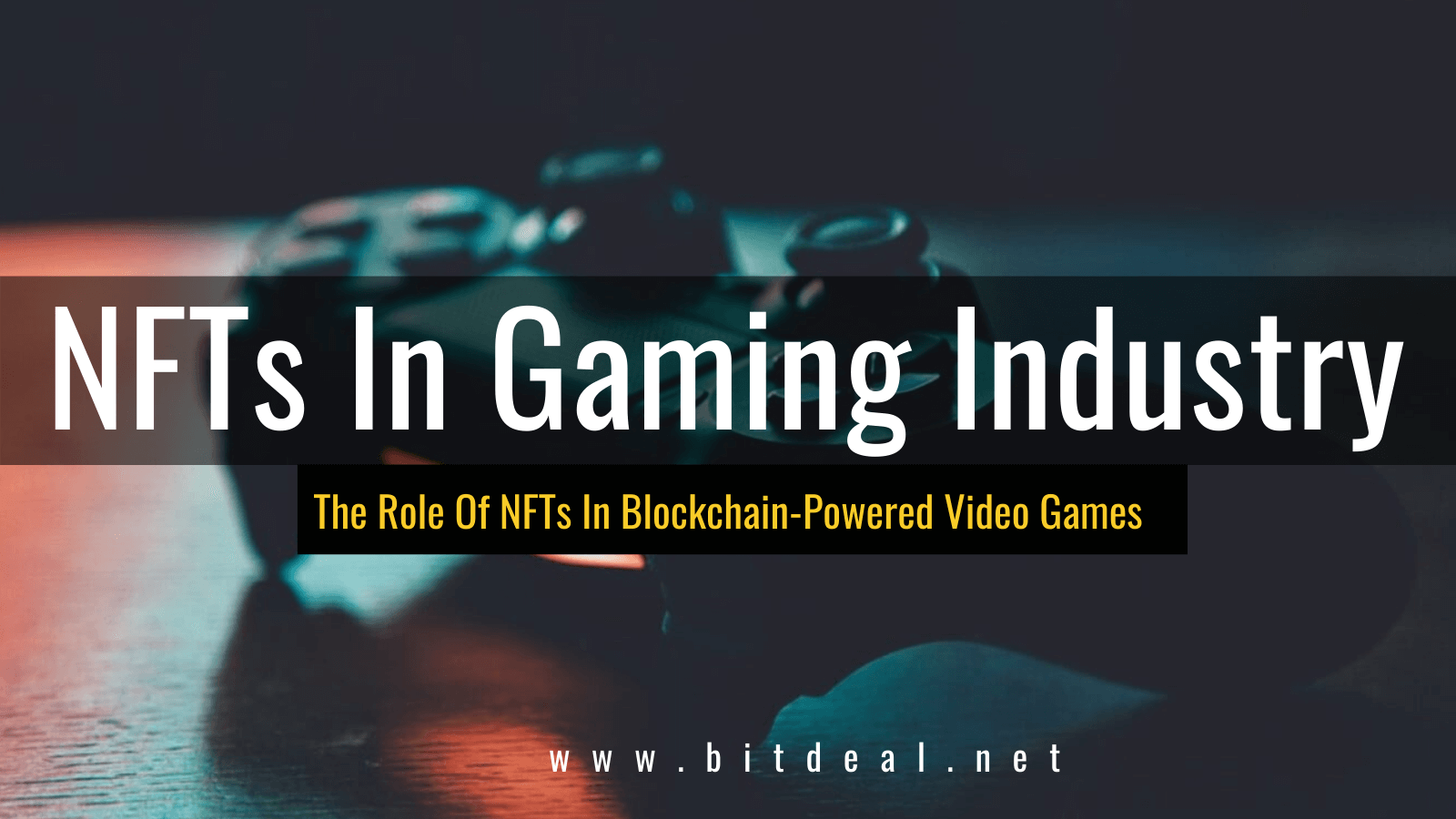 How Non-Fungible Tokens (NFTs) disrupt the Gaming Industry?