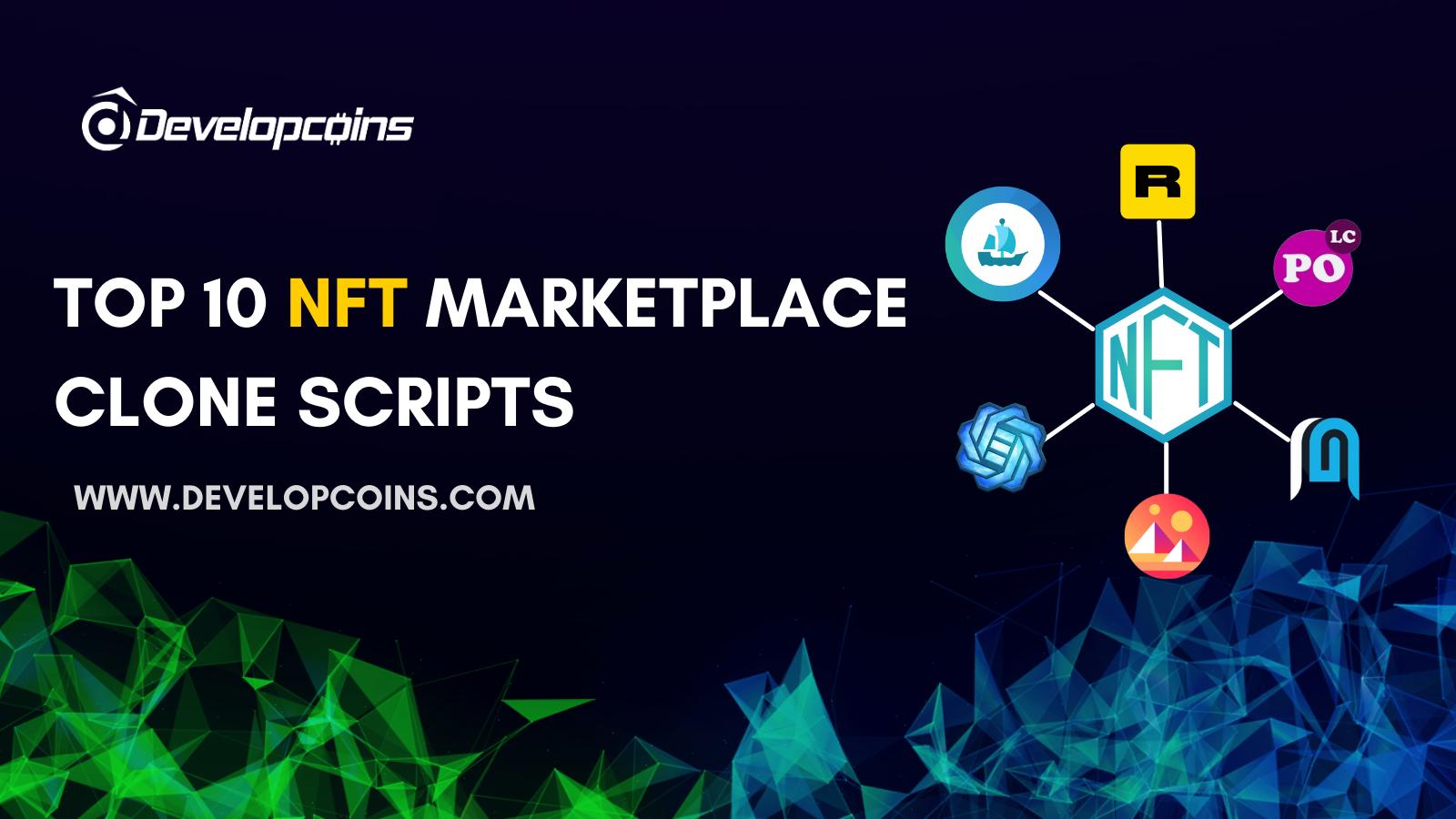 Top 10 NFT Marketplace Clone Scripts | Developcoins
