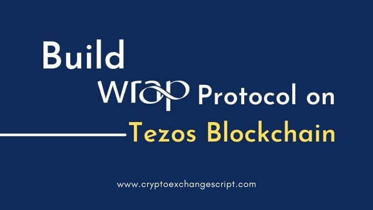 Build Wrap Protocol Based DApp Development on Tezos Blockchain