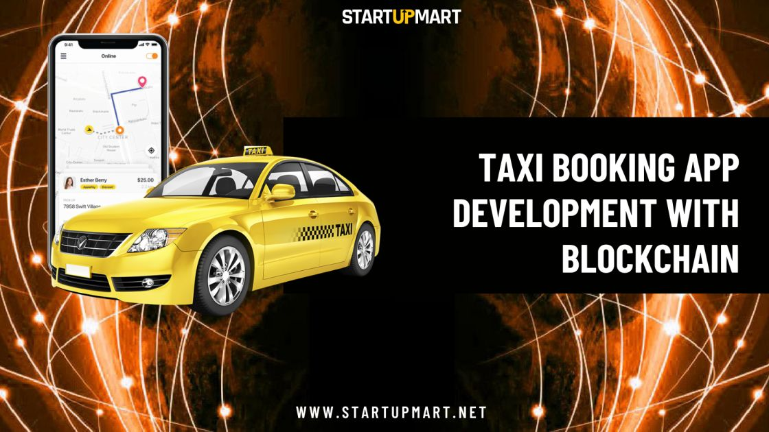 How to Develop a Taxi Booking App Like Uber With Blockchain?