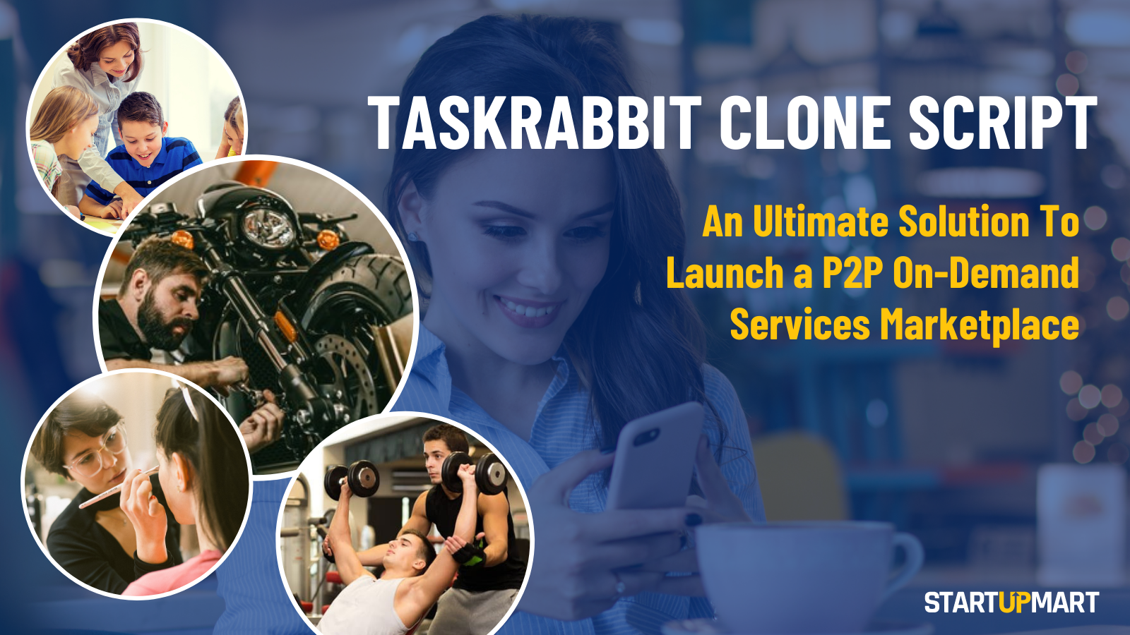 TaskRabbit Clone Script - An Ultimate Solution To Launch a P2P On-Demand Services Marketplace