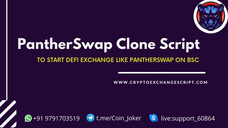 PantherSwap Clone Script - To Start DeFi Exchange like Pantherswap on BSC