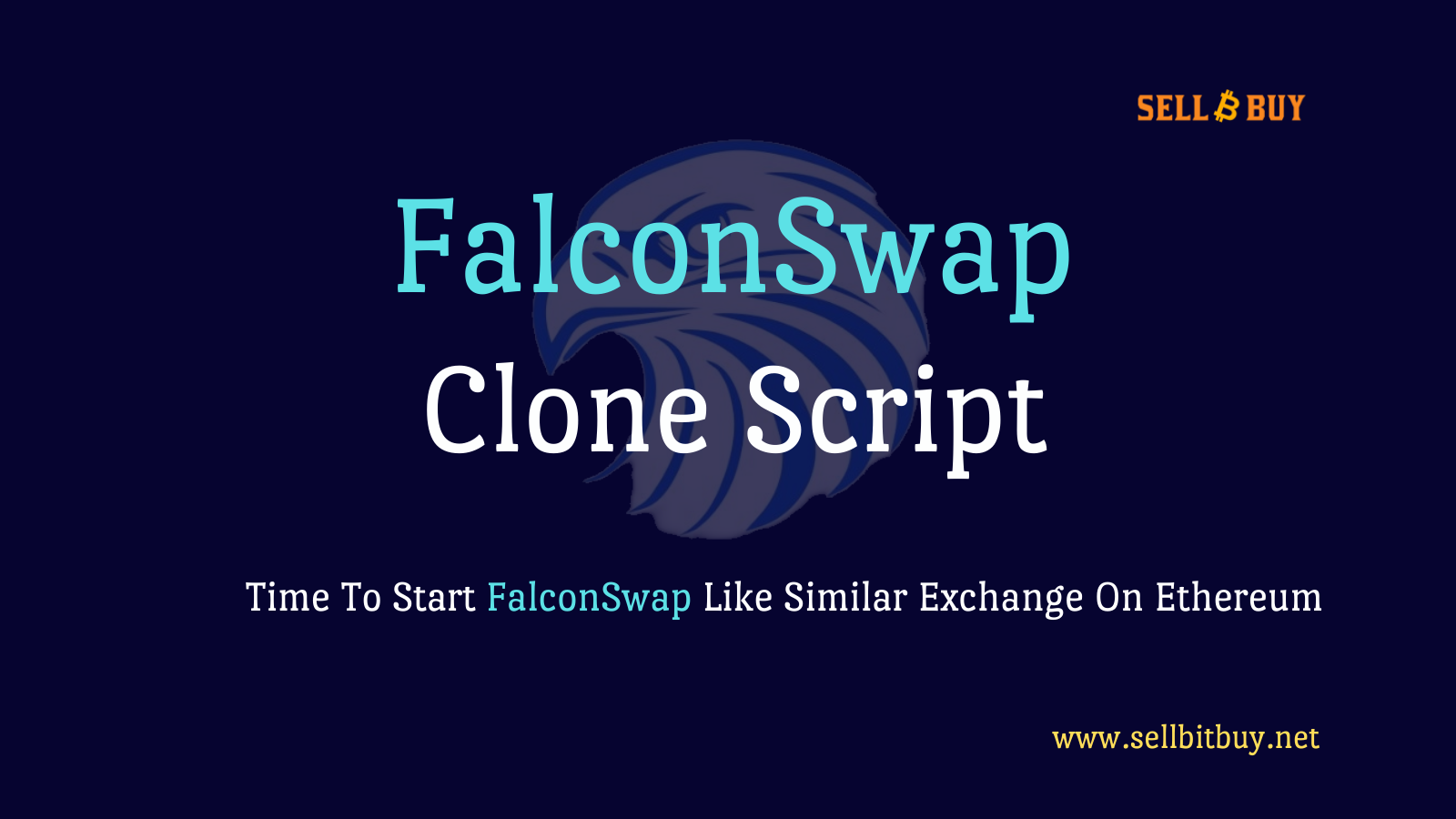 FalconSwap Clone Script - Create an DeFi DEX Like FalconSwap On Ethereum Blockchain