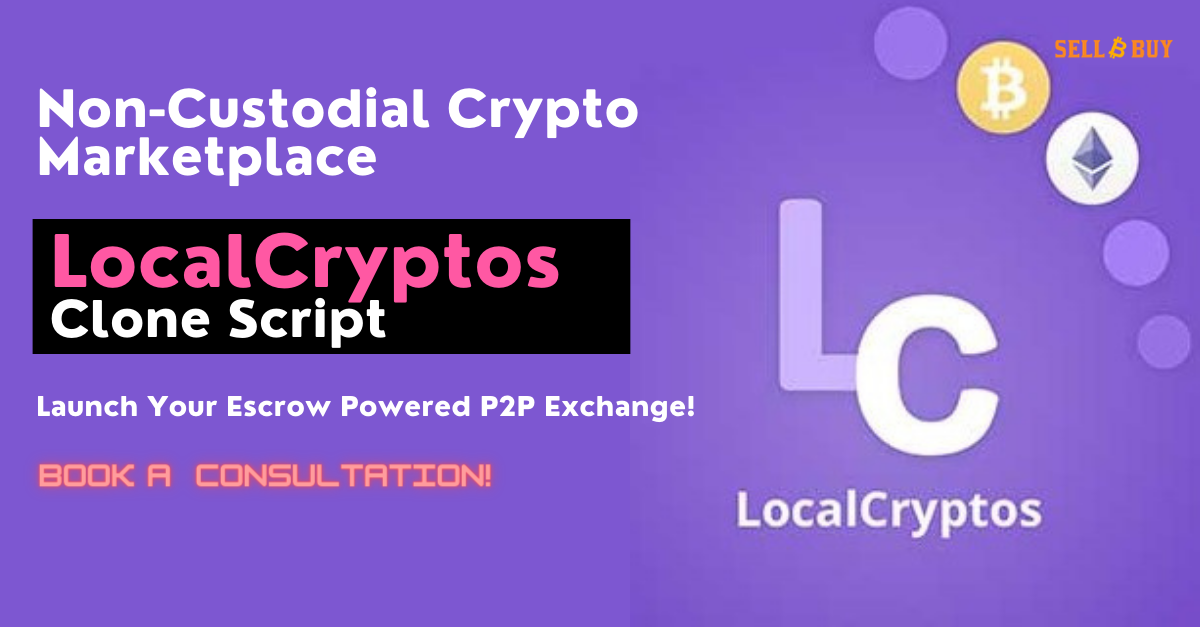 How to Launch A P2P Cryptocurrency Exchange like Localcryptos?