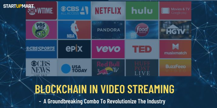 Blockchain in Video Streaming - A Groundbreaking Combo To Revolutionize The Industry