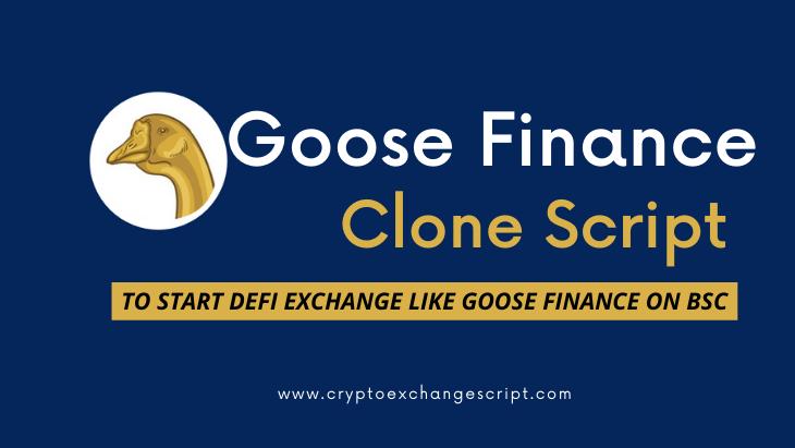 Goose Finance Clone Script - To Start DeFi Exchange Like Goose Finance on BSC