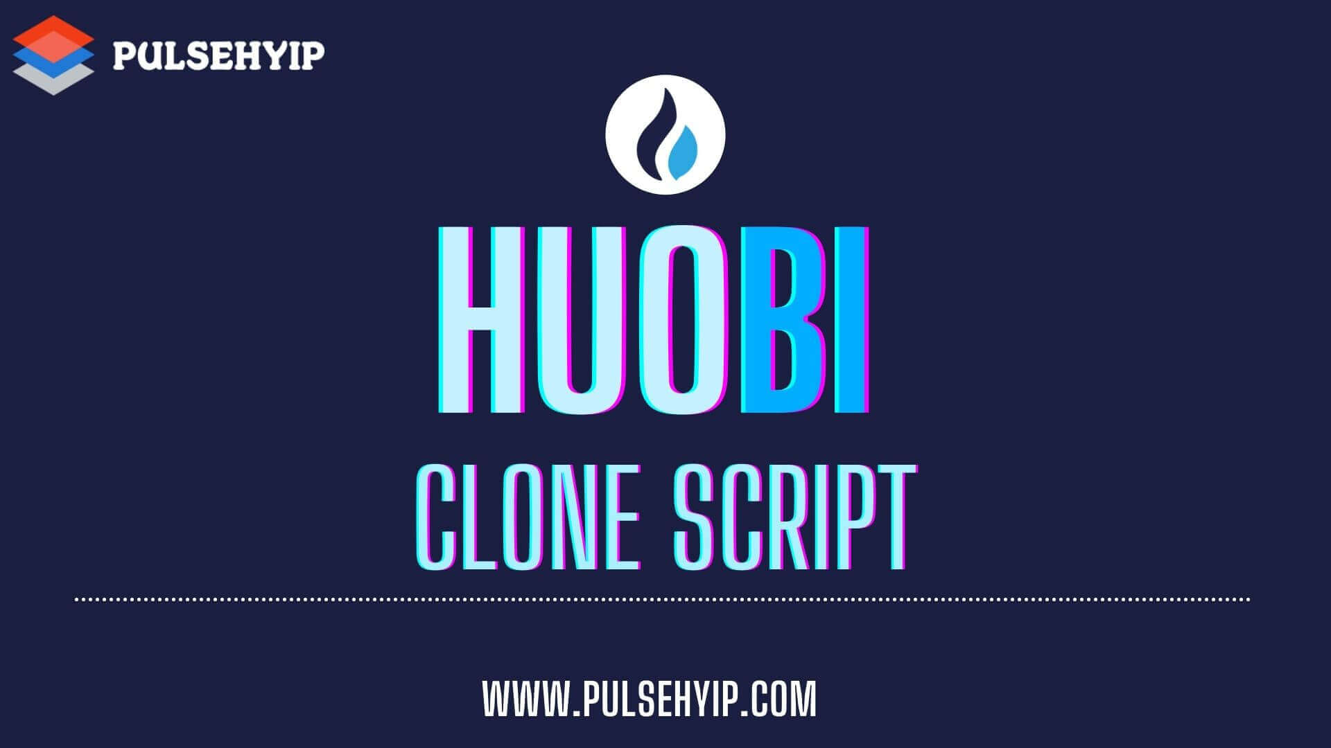 Huobi Clone Script to Launch Global Cryptocurrency Exchange Platform like Huobi