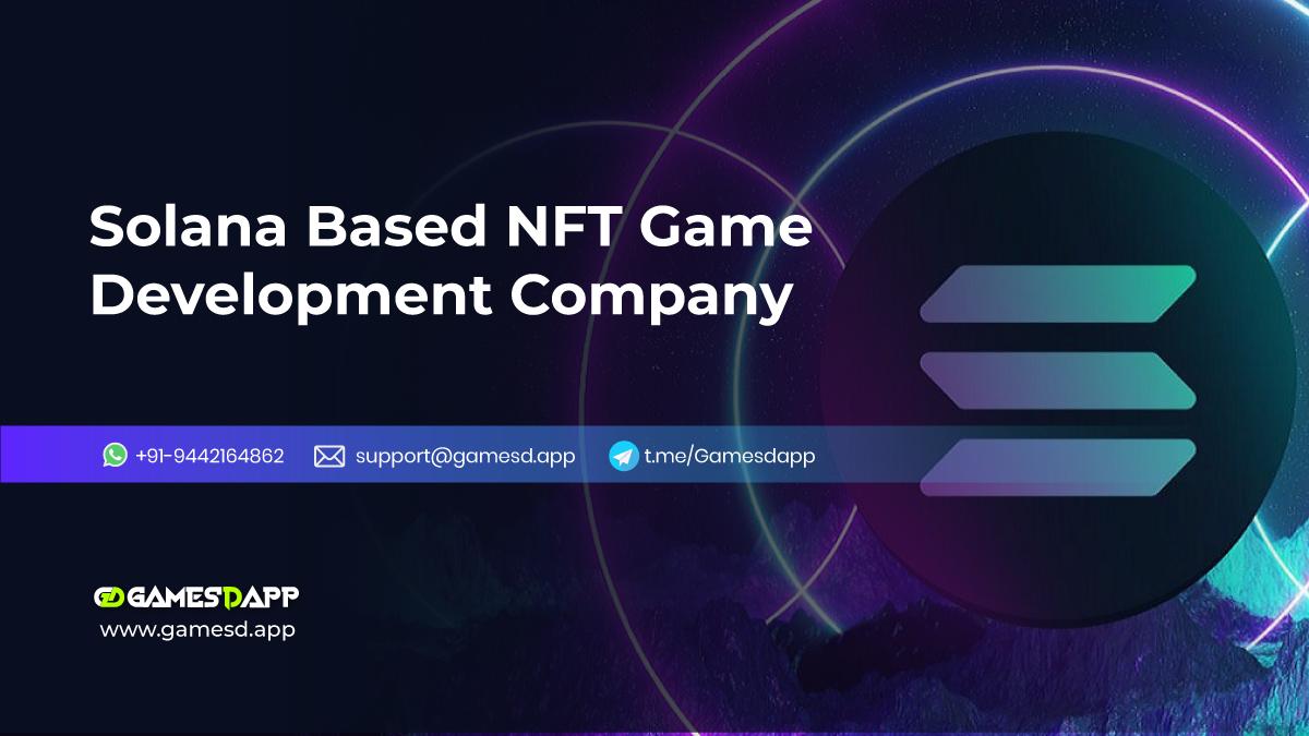 Solana Based NFT Gaming Platform Development Company