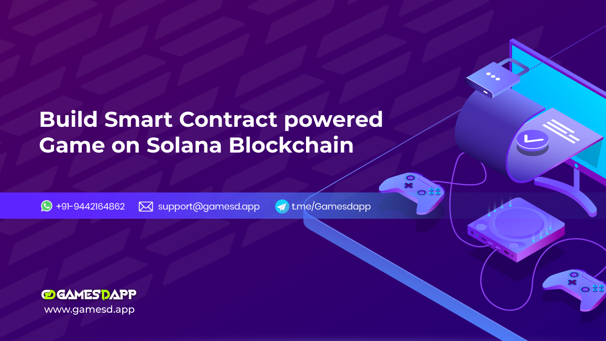 Build Smart Contract Powered Dapp Games on Solana Blockchain
