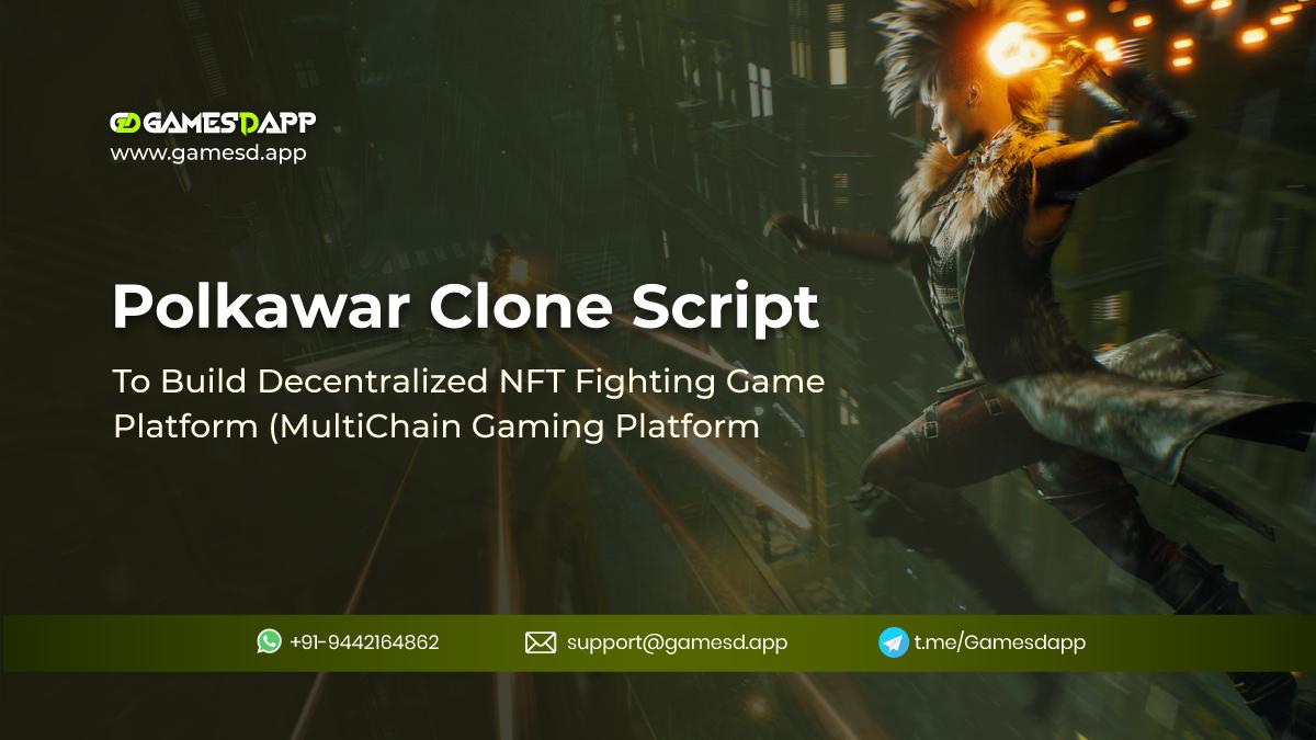 Polkawar Clone Script to Build Decentralized NFT Fighting Game Platform & NFT Marketplace (MultiChain Gaming Platform)