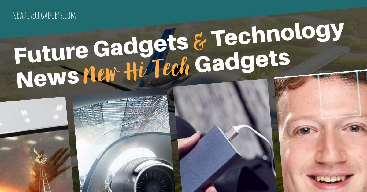 Future Gadget News - New Hi Tech Gadgets