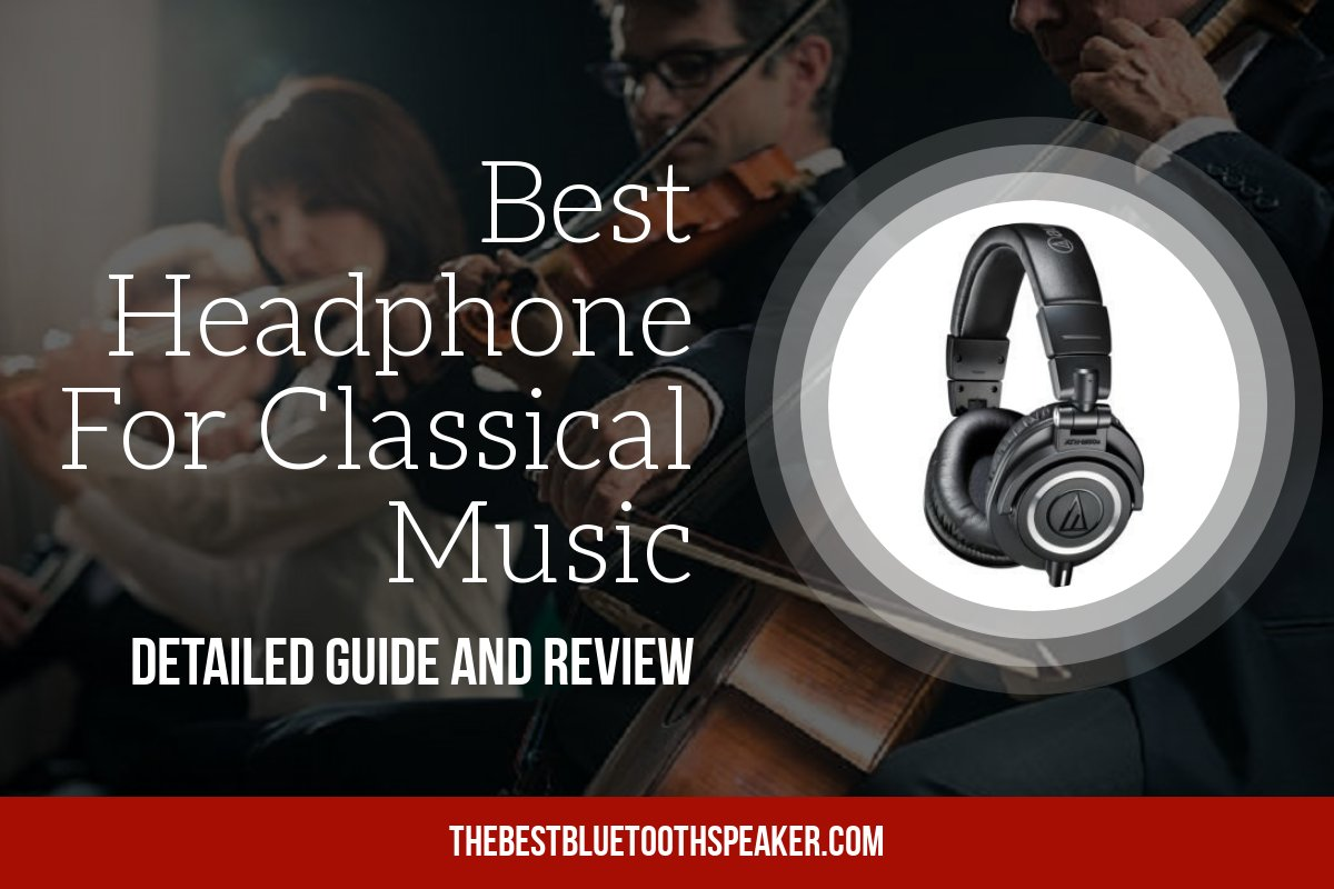 Best Headphone For Classical Music