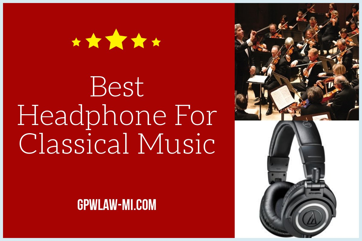 What Is The Best Headphones For Classical Music
