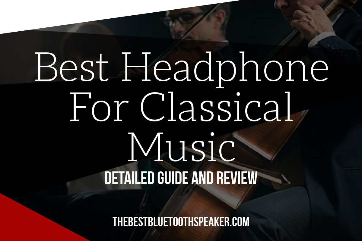 Best Open Headphones For Classical Music