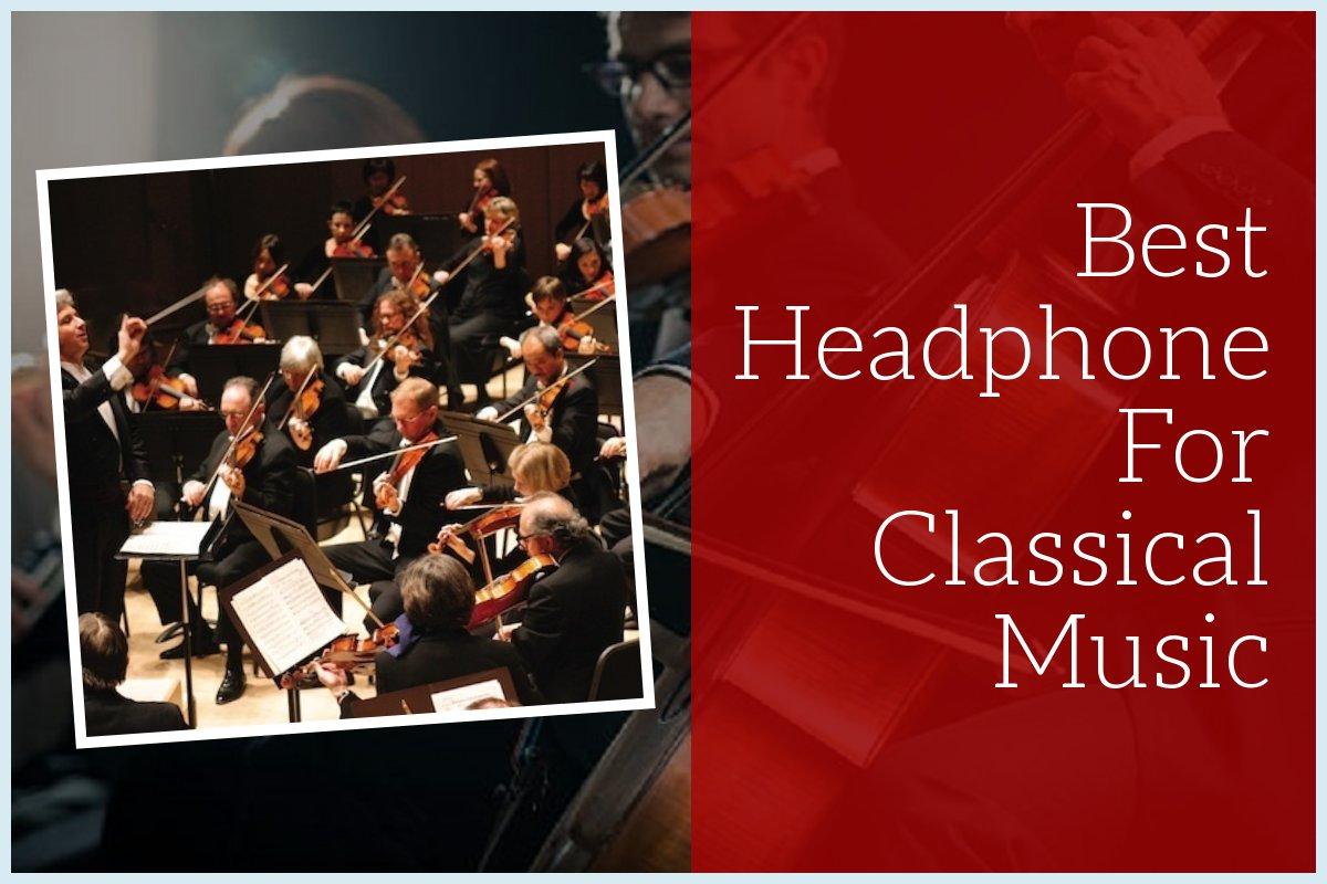Best Headphones For Classical Music 2016