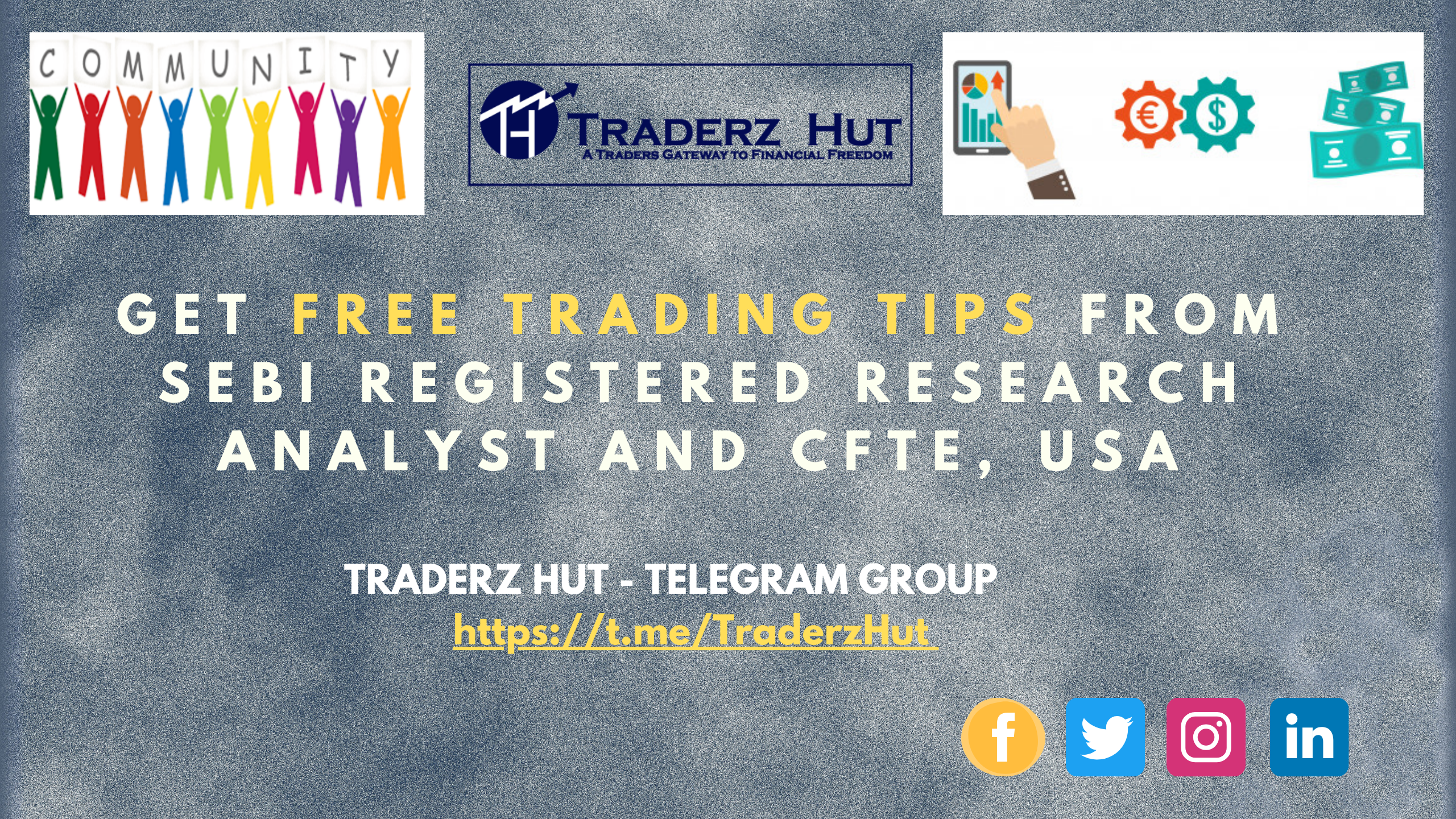 Join Traderz Hut community to intraday trading tips from SEBI registered Research Analyst absolutely free