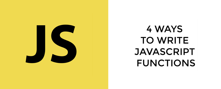 Four Different Ways to Write Functions in Javascript