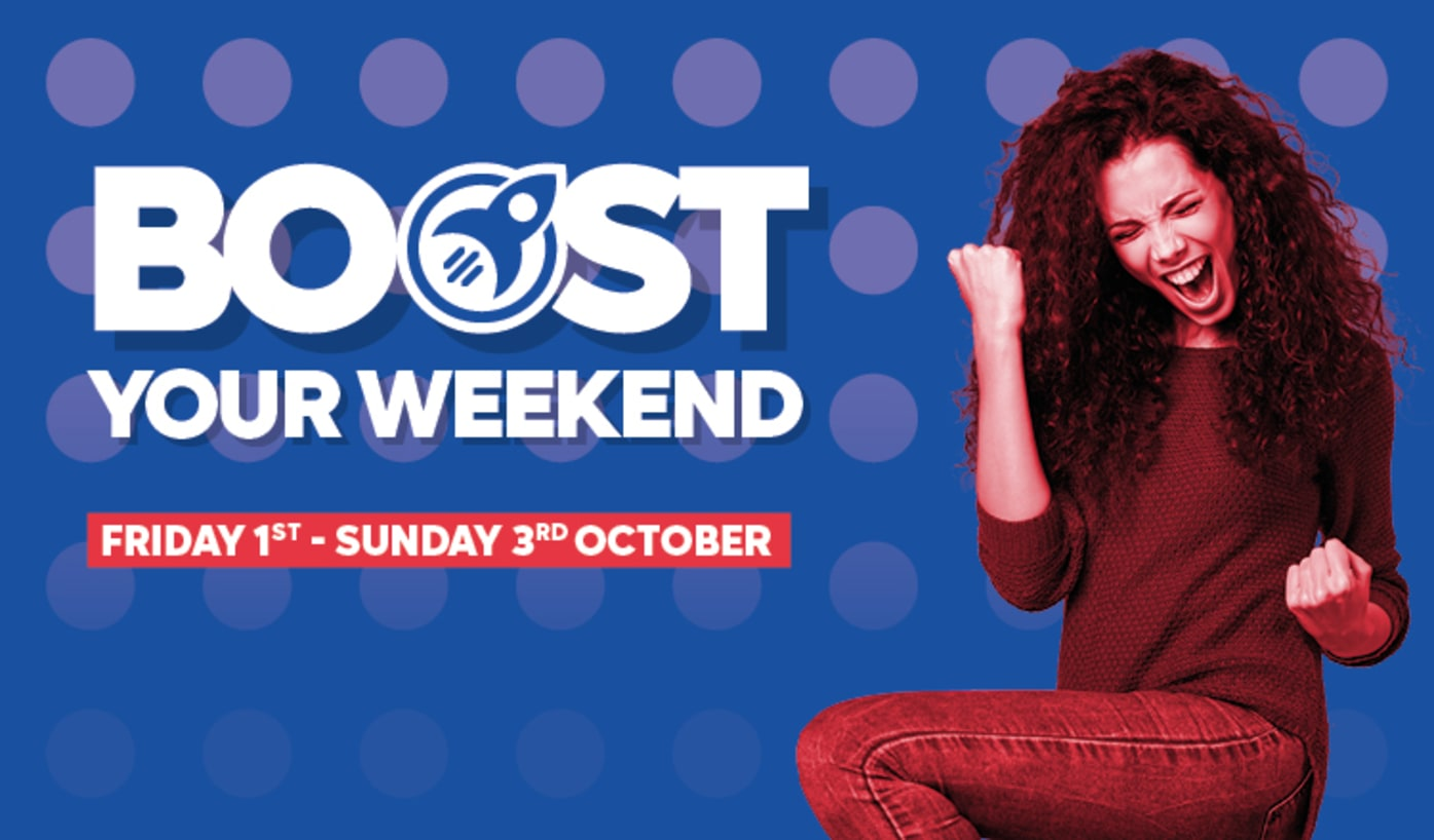 Boost your Weekend
