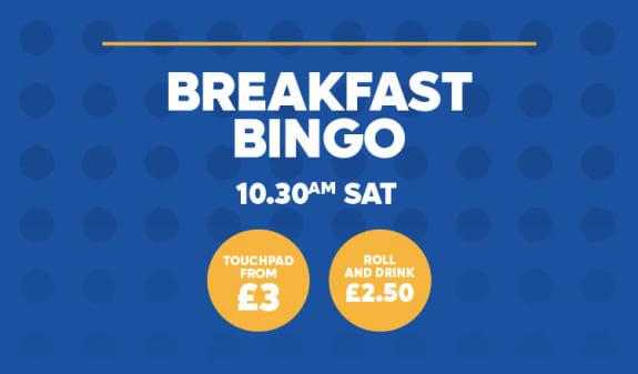 Breakfast Bingo - Saturday only