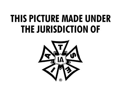 This Picture Made Under the Jurisdiction of IATSE