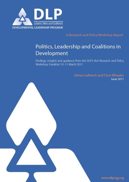 Politics, Leadership and Coalitions in Development: Findings, insights and guidance