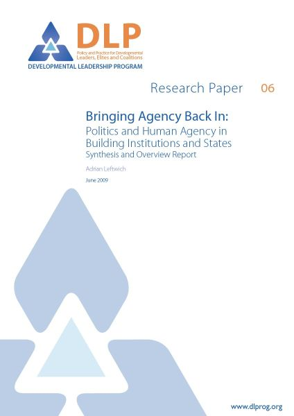 Bringing Agency Back In: Politics and Human Agency in Building Institutions and States