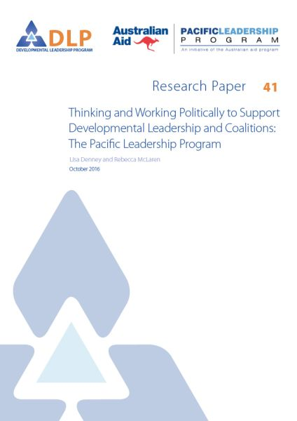 Thinking and Working Politically to Support Developmental Leadership and Coalitions: The Pacific Leadership Program