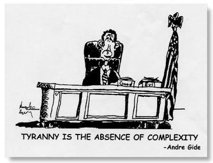 Tyranny is the absence of complexity