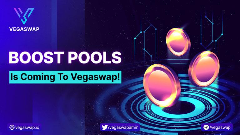 Introducing Vegaswap Boost Pools - Even better Staking!