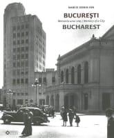 Bucharest Memory of a City
