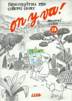 On y va! Francouzština pro střední školy: pracovní sešit 2B