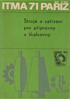 ITMA 71 PAŘÍŽ: Stroje a zřízení pro přípravny a tkalcovny