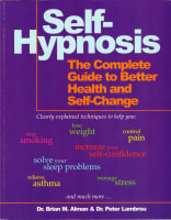Self-Hypnosis: The Complete Guide to Better Health and Self-change
