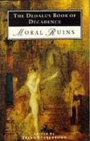 The Dedalus Book of Decadens - Moral Ruins