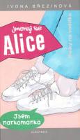 Jmenuji se Alice - Jsem narkomanka