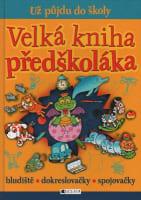 Velká kniha předškoláka - bludiště, dokreslovačky, spojovačky