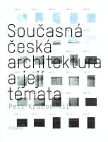 Současná česká architektura a její témata