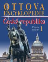 Ottova encyklopedie: Česká republika 1 - Příroda a Zeměpis