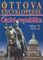 Ottova encyklopedie: Česká republika 2 - Kultura a Umění