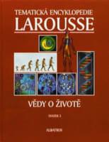 Tematická encyklopedie Larousse Vědy o životě