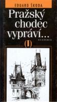 Pražský chodec vypráví I.díl