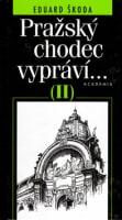 Pražský chodec vypráví II.díl