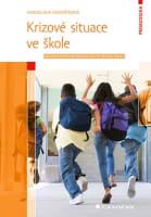 Krizové situace ve škole - Bezpečnostní problematika ve školní praxi