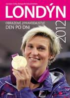 Londýn 2012 Obrazové zpravodajství den po dni