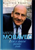 Miroslav Moravec Život je skutečně parádní jízda