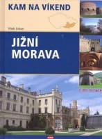 Kam na víkend: Jižní Morava