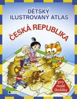 Dětský ilustrovaný atlas – Česká republi